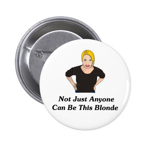 Not Just Anyone Can Be This Blonde Pin