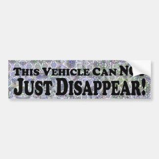 Not Just Disappear - Bumper Sticker