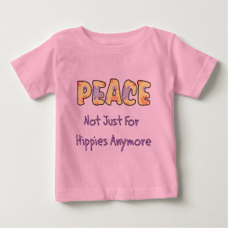 Not Just For Hippies Baby T-Shirt