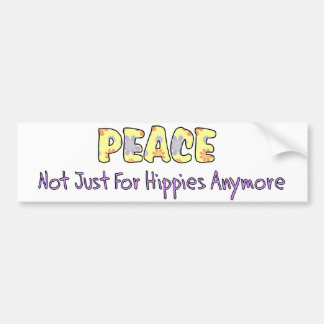 Not Just For Hippies Bumper Sticker