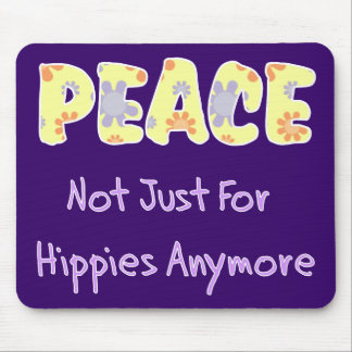 Not Just For Hippies Mouse Pad