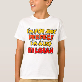 Not Just Perfect Belgian T-Shirt