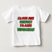 Not Just Perfect Hungarian Baby T-Shirt