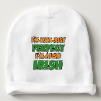 Not Just Perfect I'm Also Irish Baby Hat