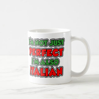 Not Just Perfect Italian Coffee Mug