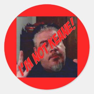 NOT Keane! Classic Round Sticker