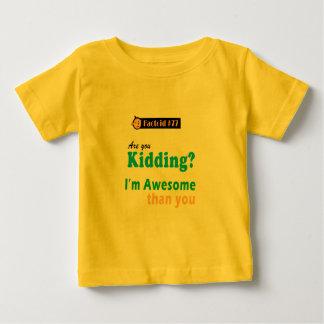 Not Kidding Baby T-Shirt