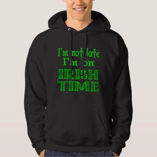 Not Late Irish Time Funny Saying Shirt