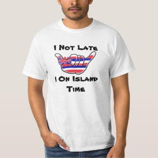 Not Late Island Time hawaiian flag shaka humor tee