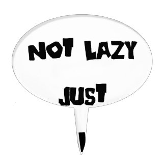 Not Lazy Just Chilling Cake Topper