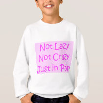 not lazy not crazy sweatshirt