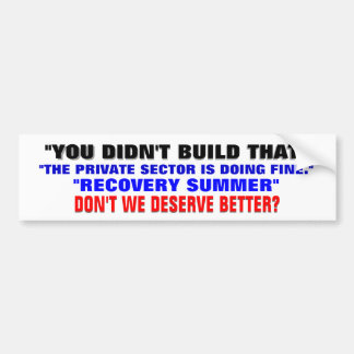 NOT LEADERSHIP! DON'T WE DESERVE BETTER? BUMPER STICKER