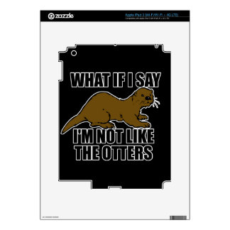 Not Like the Otters iPad 3 Decals
