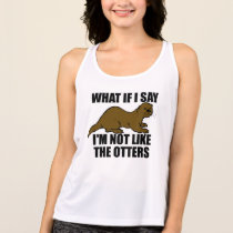 Not Like the Otters Tank Top