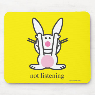 Not Listening Mouse Pad