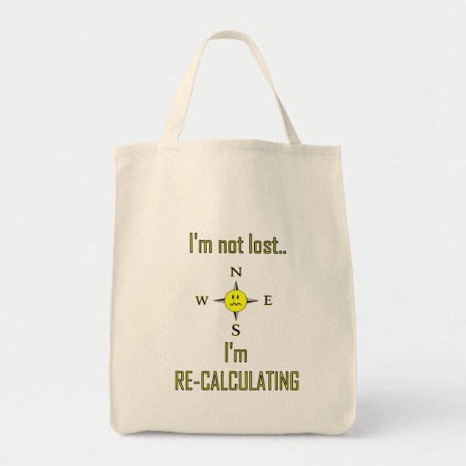 Not lost but recalculating GPS Tote Bag