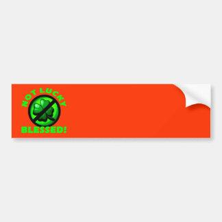 Not Lucky - Blessed! Bumper Sticker