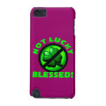 Not Lucky - Blessed! iPod Touch (5th Generation) Case