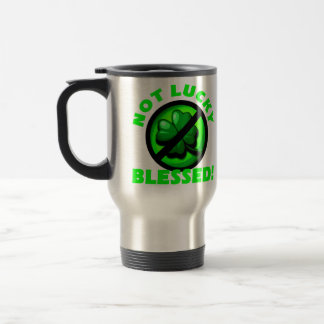 Not Lucky - Blessed! Mugs