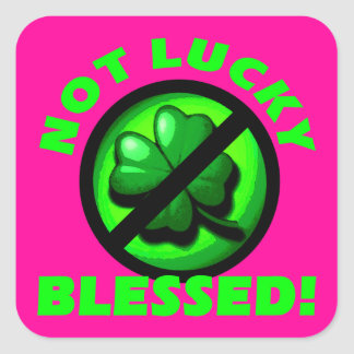 Not Lucky - Blessed Stickers
