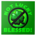 Not Lucky - Blessed! Tiles