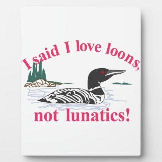 Not Lunatics Plaque