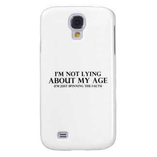 Not Lying About My Age Samsung Galaxy S4 Case