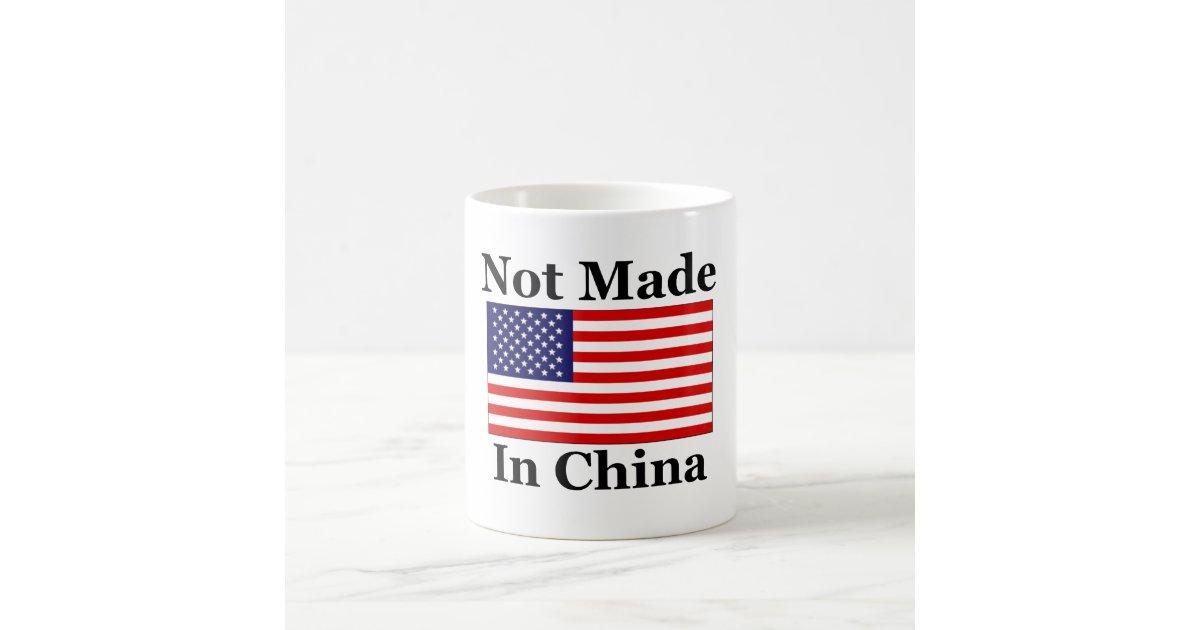 Not Made In China - American Coffee Mug Zazzle