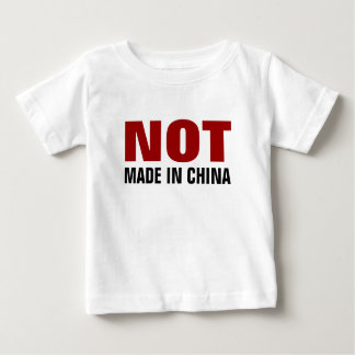 NOT Made in China Baby T-Shirt