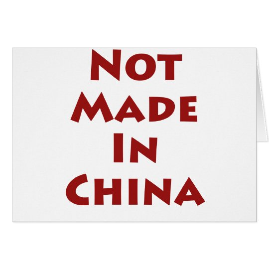 Not Made In China Card
