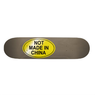 Not Made In China Skateboard