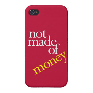 """""""Not Made Of Money"""" iPhone 4 Covers"""
