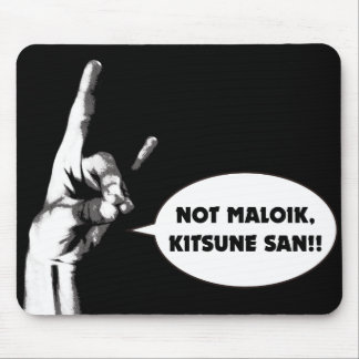 Not maloik, kitsune-san!! mouse pad