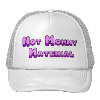 Not Mommy Material Trucker Hat