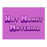 Not Mommy Material Post Cards