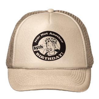 Not My 85th Birthday Gifts Trucker Hat