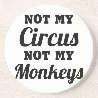 Not My Circus Drink Coaster