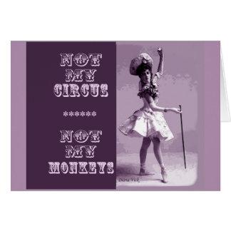 Not My Circus Greeting Card