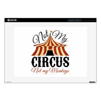 "Not My Circus - Not My Monkeys 15"" Laptop Skin"