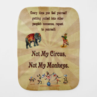 Not My Circus, Not My Monkeys Burp Cloth