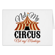 Not My Circus - Not My Monkeys Card