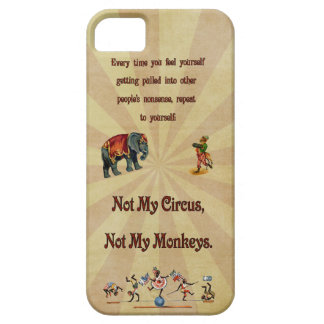 Not My Circus, Not My Monkeys iPhone 5 Case