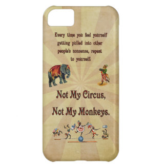 Not My Circus, Not My Monkeys iPhone 5C Cover