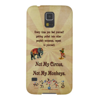 Not My Circus, Not My Monkeys Case For Galaxy S5