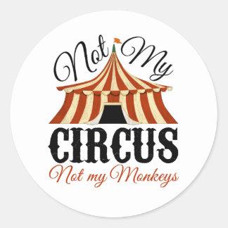 Not My Circus - Not My Monkeys Classic Round Sticker