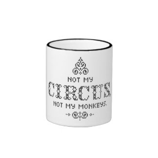 Not my Circus, Not my Monkeys. Cross Stitch Cup