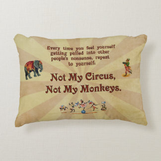 Not My Circus, Not My Monkeys Decorative Pillow