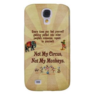 Not My Circus, Not My Monkeys Galaxy S4 Case