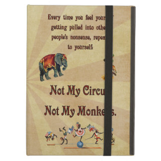 Not My Circus, Not My Monkeys iPad Air Cover