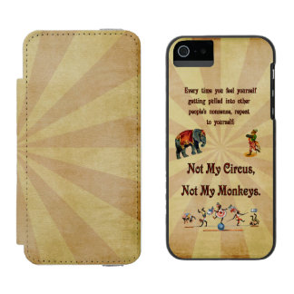 Not My Circus, Not My Monkeys iPhone SE/5/5s Wallet Case